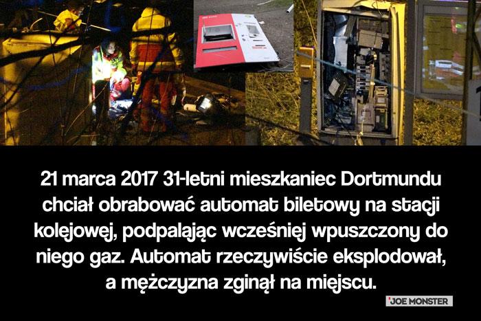 21 marca 2017 31-letni mieszkaniec Dortmundu chciał obrabować automat biletowy na stacji kolejowej, podpalając wcześniej wpuszczony do niego gaz. Automat rzeczywiście eksplodował, a mężczyzna zginął na miejscu.