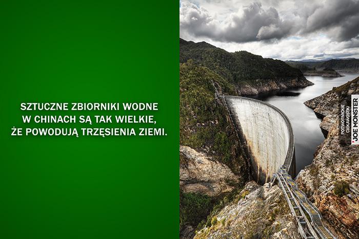 Sztuczne zbiorniki wodne w Chinach są tak wielkie, że powodują trzęsienia ziemi.
