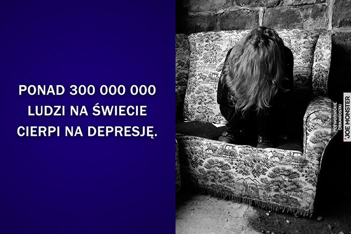 Ponad 300 000 000 ludzi na świecie cierpi na depresję.