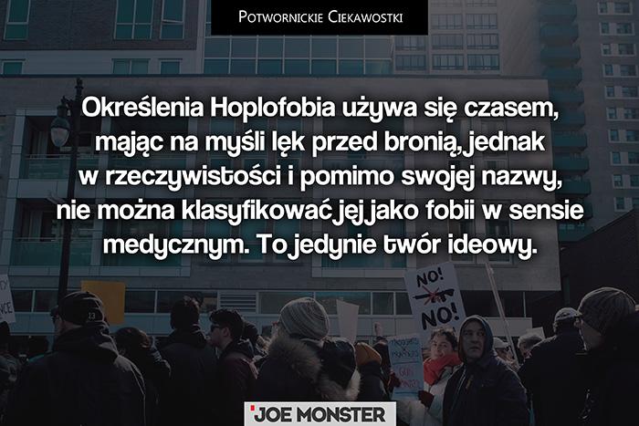 Określenia Hoplofobia używa się czasem, mając na myśli lęk przed bronią, jednak w rzeczywistości i pomimo swojej nazwy, nie można zaklasyfikować jej jako fobii w sensie medycznym. To jedynie twór ideowy.