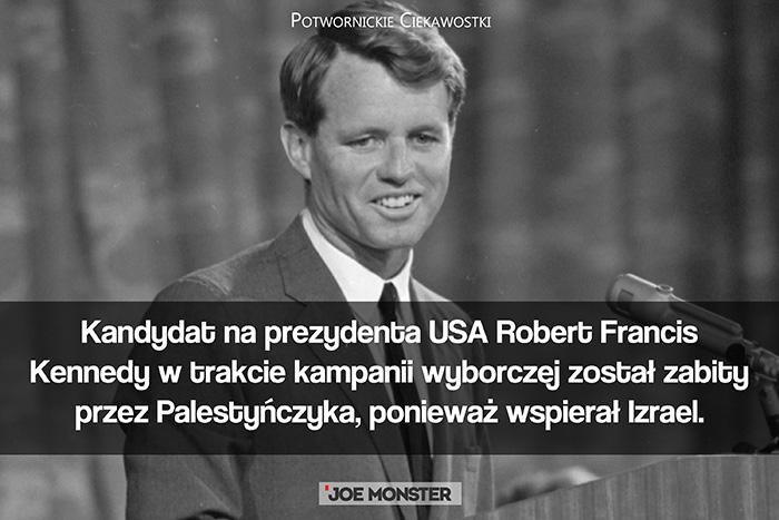 Kandydat na prezydenta USA Robert Francis Kennedy w trakcie kampanii wyborczej został zabity przez Palestyńczyka, ponieważ wspierał Izrael.