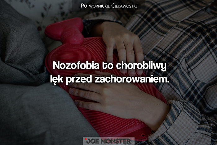 Nozofobia to chorobliwy lęk przed zachorowaniem.