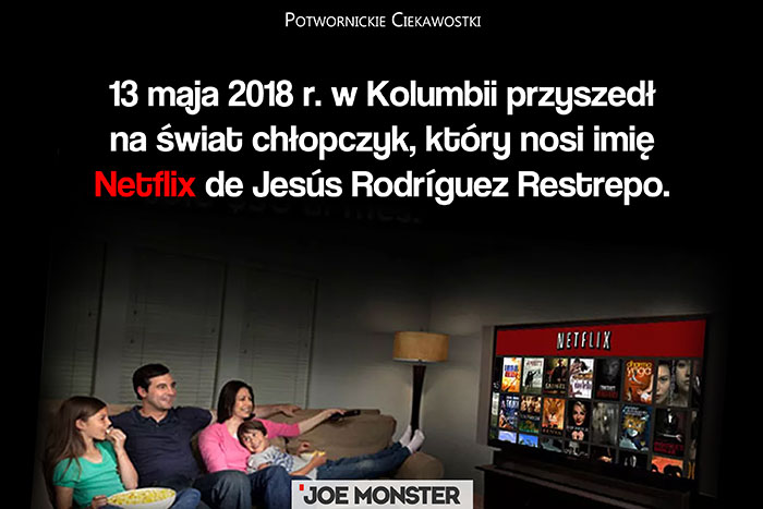 13 maja 2018 r. w Kolumbii przyszedł na świat chłopczyk, który nosi imię Netflix de Jesús Rodríguez Restrepo.