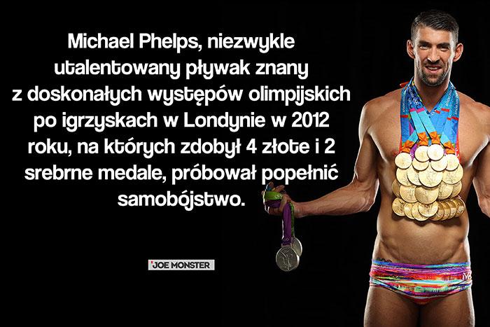 Michael Phelps, niezwykle utalentowany pływak znany z doskonałych występów olimpijskich po igrzyskach w Londynie w 2012 roku, na których zdobył 4 złote i 2 srebrne medale, próbował popełnić samobójstwo.