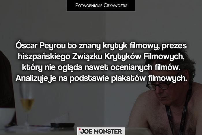 Oscar Peyrou to znany w Hiszpanii krytyk filmowy, prezes hiszpańskiego Związku Krytyków Filmowych, który nie ogląda nawet ocenianych filmów. Analizuje je na podstawie plakatów filmowych.