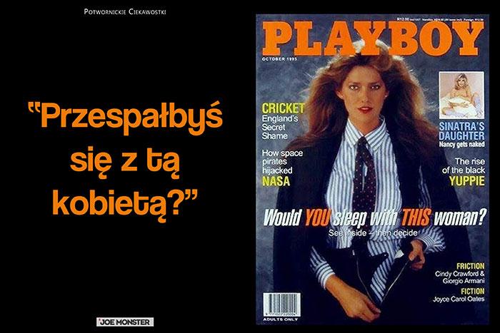 W 1991 w czasopiśmie Playboy pojawiła się kontrowersyjna sesja zdjęciowa z brytyjską modelką Caroline Cossey. Tytuł okładki brzmiał