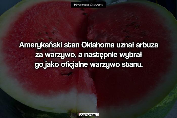 Amerykański stan Oklahoma uznał arbuza za warzywo, a następnie wybrał go jako oficjalne warzywo stanu.