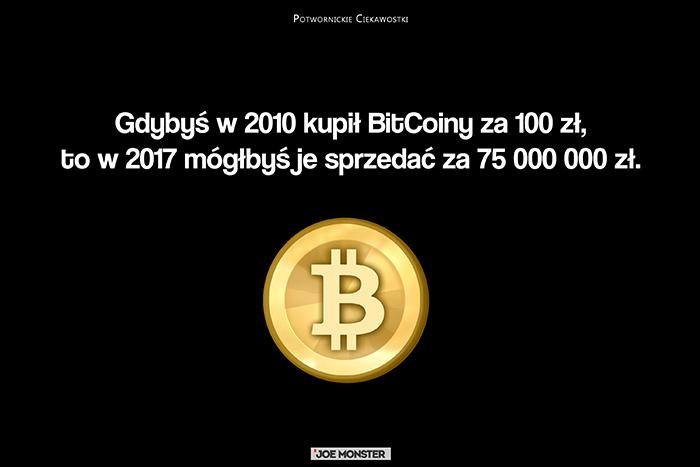 Gdybyś w 2010 kupił BitCoiny za 100 zł, to w 2017 mógłbyś je sprzedać za 75 000 000 zł.