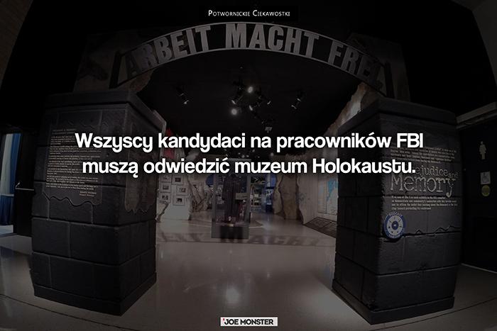 Wszyscy kandydaci na agentów FBI muszą odwiedzić muzeum holokaustu.