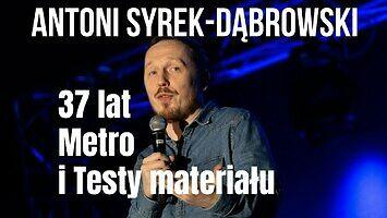 Antoni Syrek-Dąbrowski - 37 lat, metro i testy