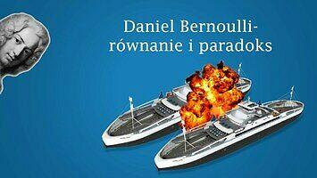 Daniel Bernoulli - równanie i paradoks