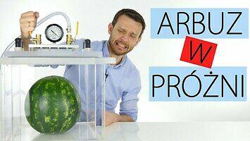 Arbuz, jaja, puszka... SciFun ekperymentuje w próżni