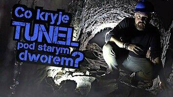 Dokąd prowadzi tunel z opuszczonego dworu pod Krakowem?
