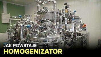 Jak powstaje homogenizator? - Fabryki w Polsce