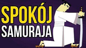 Nie stresuj się na drodze do celu | Filozofia Samuraja Jacka
