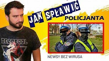 """""""Jak spławić policjanta"""", czyli NEWSY BEZ WIRUSA"""