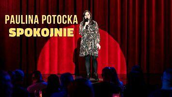 """""""Spokojnie"""" - Paulina Potocka w stand-upie na Dzień Kobiet"""