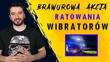 Brawurowa akcja ratowania wibratorów   NEWSY BEZ WIRUSA