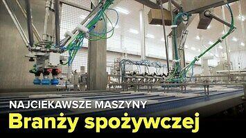 Najciekawsze urządzenia branży spożywczej - Fabryki w Polsce EXTRA