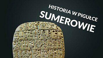 Historia w pigułce - Sumerowie