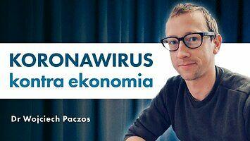 Dlaczego ten kryzys będzie gorszy niż to, co działo się w 1989 roku. Dr Wojciech Paczos