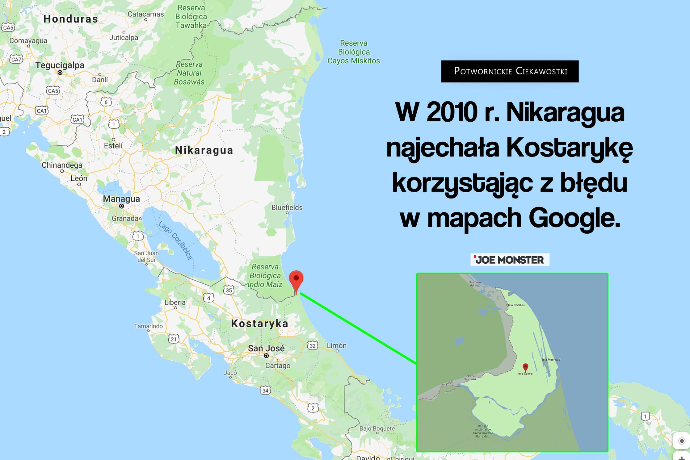 W 2010 r. Nikaragua najechała Kostarykę przez błąd w mapach Google.