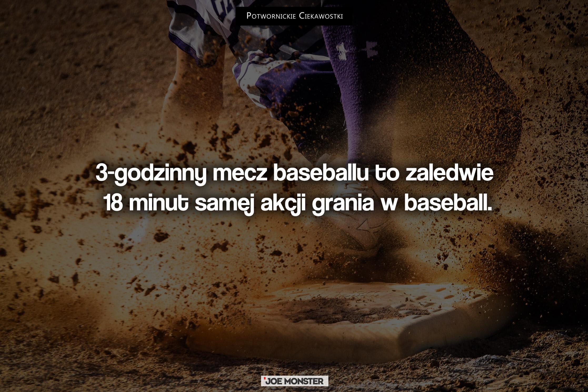 3-godzinny mecz baseballu to zaledwie 18 minut samej akcji w trakcie gry w baseball.