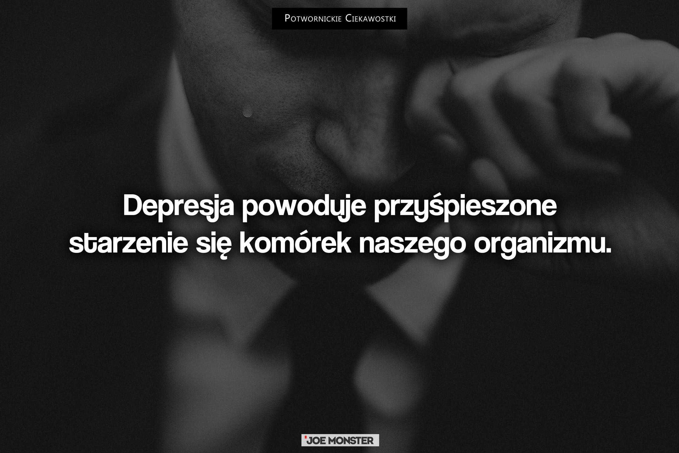 Depresja powoduje przyśpieszone starzenie się komórek naszego organizmu.