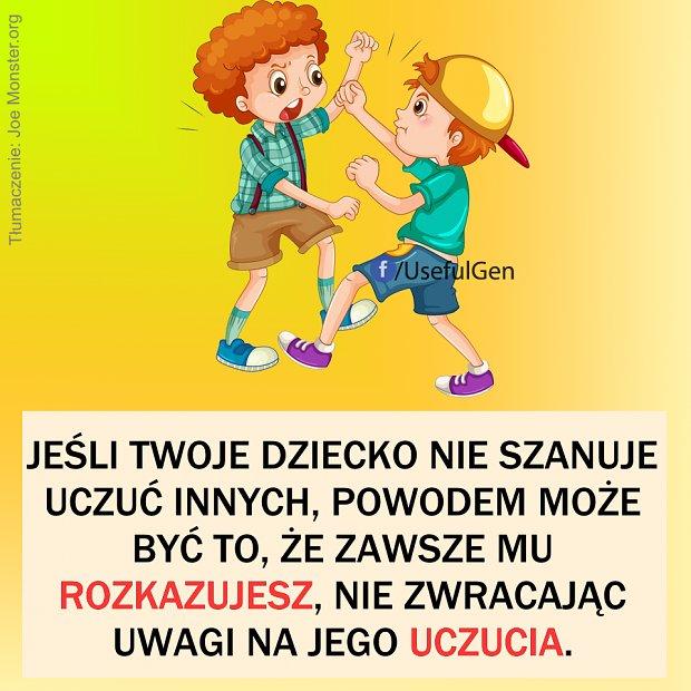 Jeśli twoje dziecko nie szanuje uczuć innych, powodem może być to, że zawsze mu rozkazujesz, nie zwracając uwagi na jego uczucia.