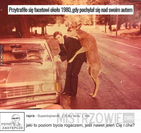 Przytrafiło się facetowi około 1980, gdy pochylał się nad swoim autem –