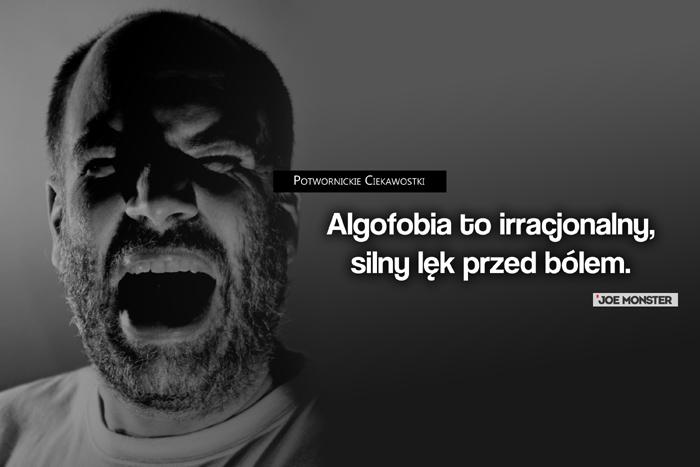Algofobia to irracjonalnie silny lęk przed bólem.