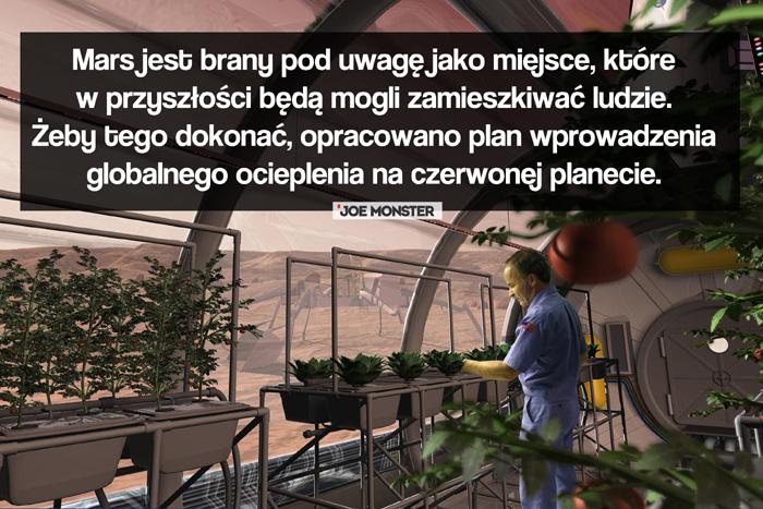 Mars jest brany pod uwagę jako miejsce, które w przyszłości będą mogli zamieszkiwać ludzie. Żeby tego dokonać, opracowano plan wprowadzenia globalnego ocieplenia na czerwonej planecie.