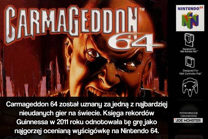 Carmageddon 64 został uznany za jedną z najbardziej nieudanych gier na świecie. Księga rekordów Guinnessa w 2011 roku odnotowała tę grę jako najgorzej ocenianą wyścigówkę na Nintendo 64.