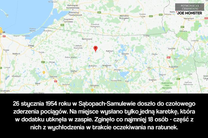 26 stycznia 1954 roku w Sątopach-Samulewie doszło do czołowego zderzenia dwóch pociągów. Do wypadku wysłano tylko jedną karetkę, która w dodatku utknęła w zaspie. Zginęło co najmniej 18 osób - część z nich z wychłodzenia w trakcie oczekiwania na ratunek.