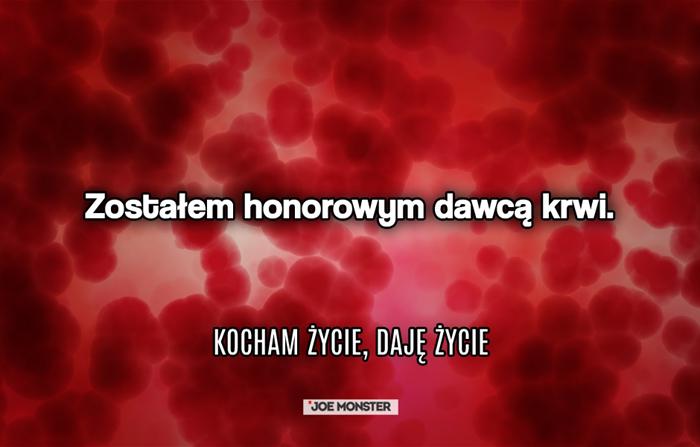 Zostałem honorowym dawcą krwi.