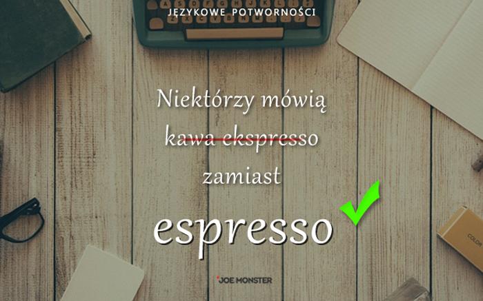 Językowe potworności Joe Monstera - Kawa espresso