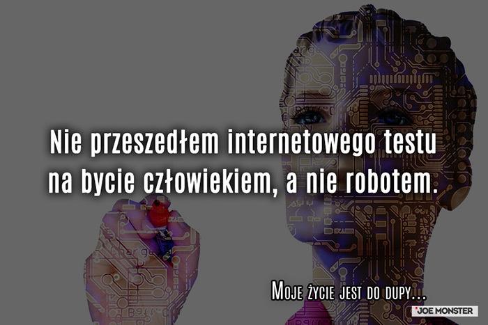 Nie przeszedłem internetowego testu na bycie człowiekiem, a nie robotem.