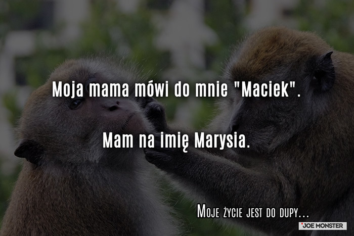 Moja mama mówi do mnie