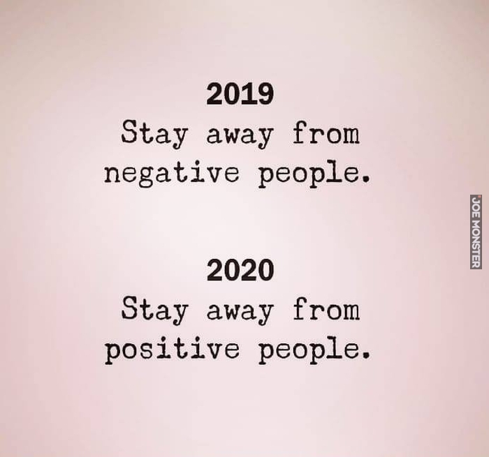 stay away from negative positive people