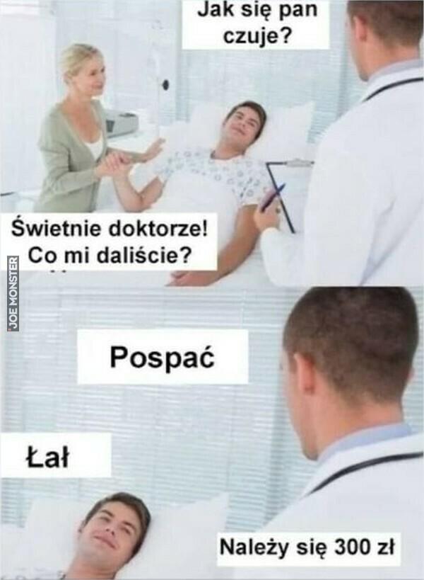 Jak się pan czuje świetnie doktorze