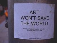 Sztuka nie uratuje świata! Zgłoś się jako wolontariusz w jadłodajni pretensjonalny dupku