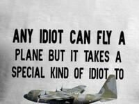 Każdy idiota może polecieć samolotem, ale trzeba być wyjątkowym idiotą, żeby z niego wyskoczyć