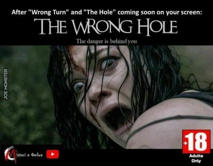 after wrong turn and the hole coming