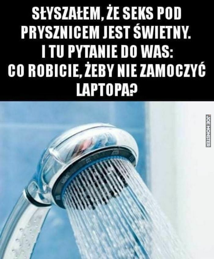 słyszałem że seks pod prysznicem jest świetny