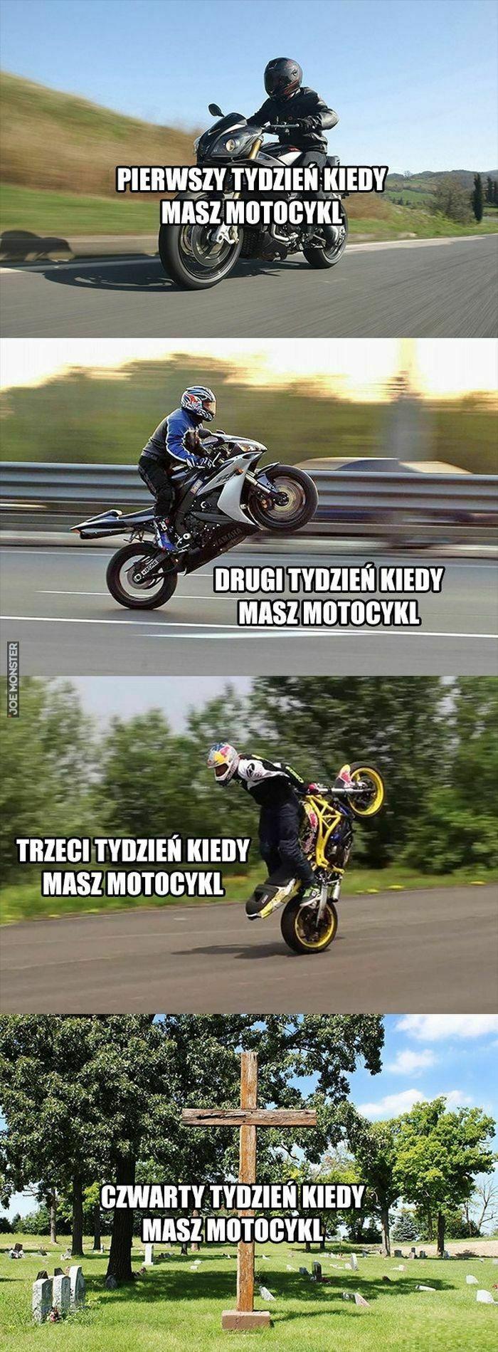 pierwszy tydzień kiedy masz motocykl