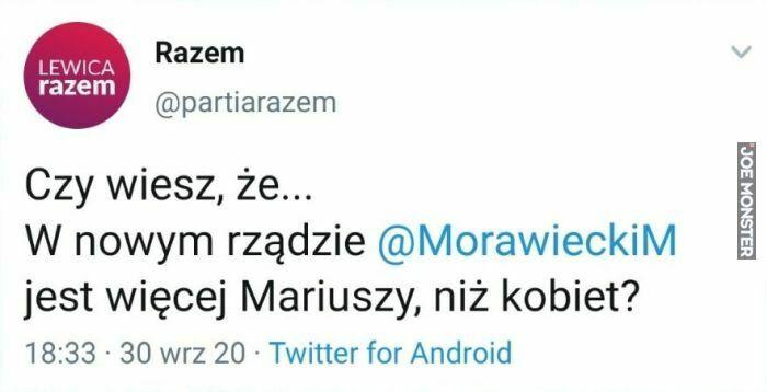 czy wiesz że w nowym rządzie morawieckiego jest więcej mariuszy niż kobiet