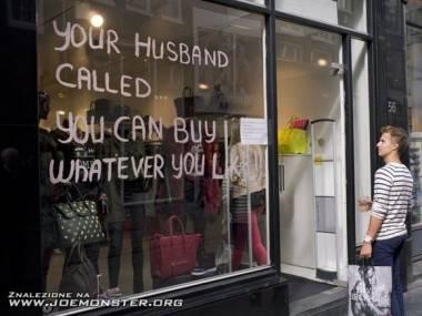 Dzwonił twój mąż, kupuj co chcesz