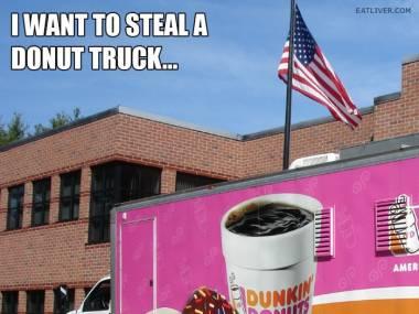 Chciałbym ukraść ciężarówkę z pączkami, ponieważ...
