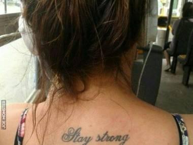 Pozostań silnym, nieważne jak bardzo spieprzyli ci tatuaż