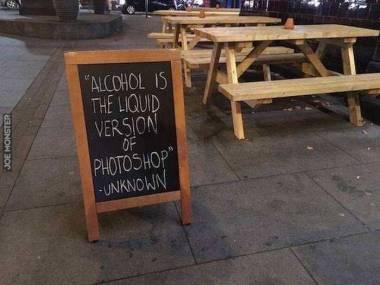Alkohol to płynna wersja Photoshopa - autor nieznany